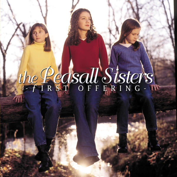 Peasall Sisters: First Offering