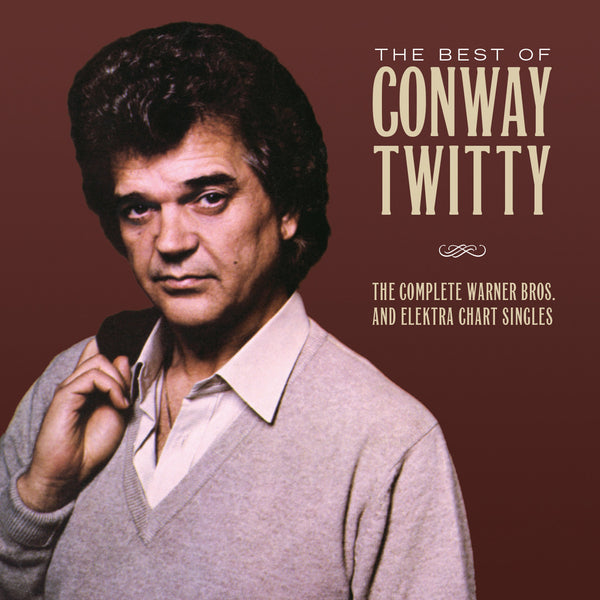 Conway Twitty: The Best Of Conway Twitty