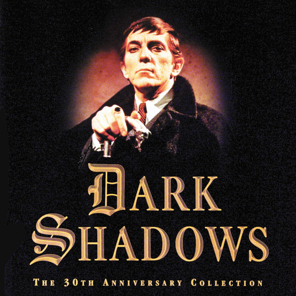 Dark Shadows: 30th Anniversary Collection