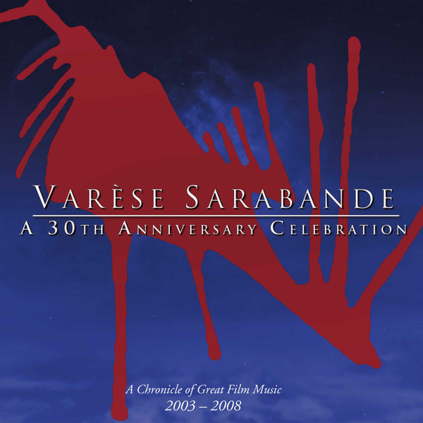 Varèse Sarabande: A 30th Anniversary Celebration (Digital)
