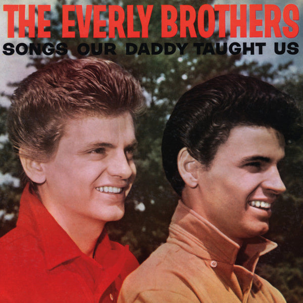 Everly Brothers: Songs Our Daddy Taught Us