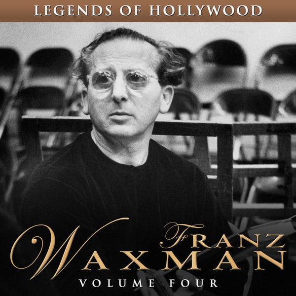 Legends Of Hollywood: Franz Waxman (Volume Four) (Digital)