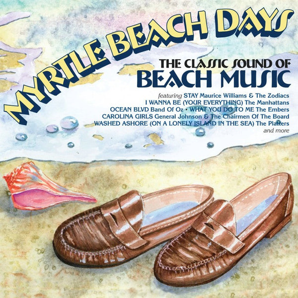 Myrtle Beach Days: Classic Sound Of Beach Music