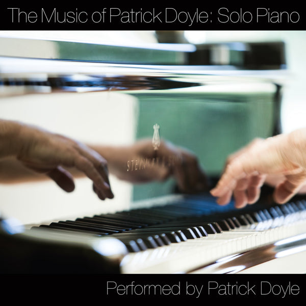 Music of Patrick Doyle, The: Solo Piano