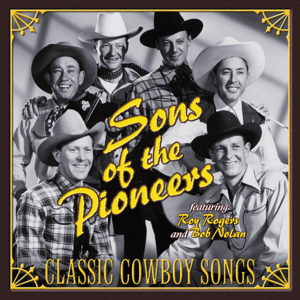 Sons Of The Pioneers: Classic Cowboy Songs