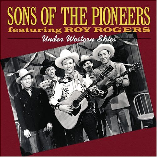 Roy Rogers w/ The Sons Of The Pioneers: Under Western Skies