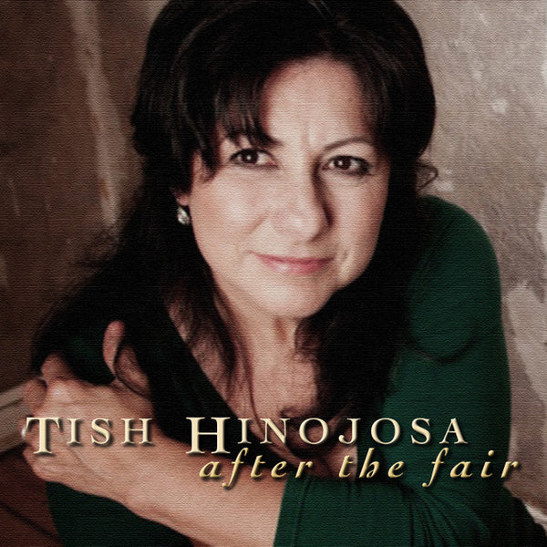 Tish Hinojosa: After The Fair