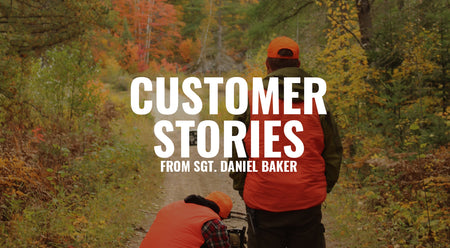 Customer Stories - By Sgt. Daniel Baker