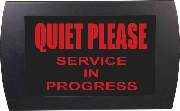 QUIET PLEASE Service in Progress - LED Indicator Sign