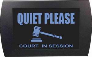 QUIET PLEASE Court in Session - LED Indicator Sign