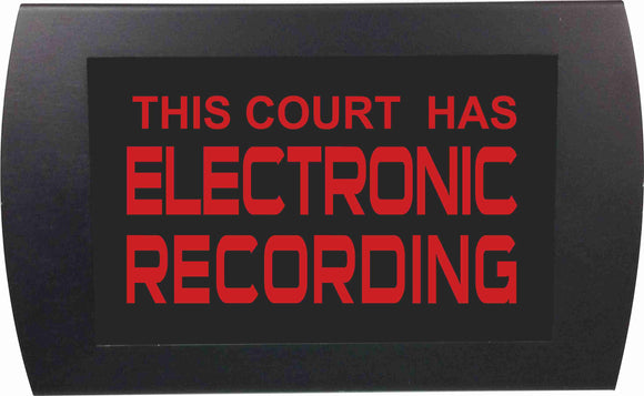 ELECTRONIC RECORDING IN COURT - LED Indicator Sign