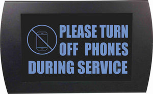 PLEASE TURN OFF PHONES DURING SERVICE - LED Indicator Sign