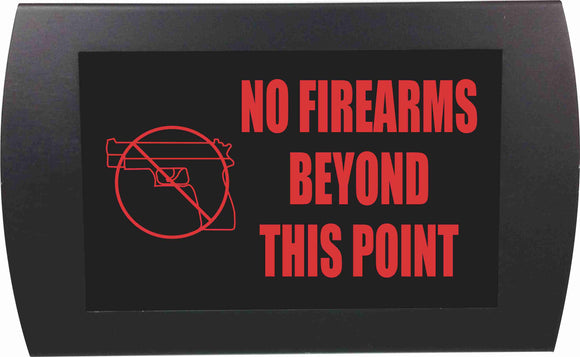 NO FIREARMS BEYOND THIS POINT - LED Indicator Sign