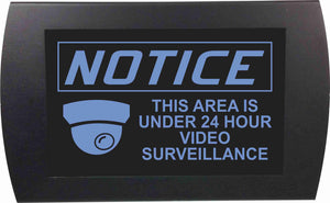 Notice - This area is under 24 hour video surveillance  - LED Indicator Sign