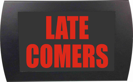 Red Late Comers LED Sign