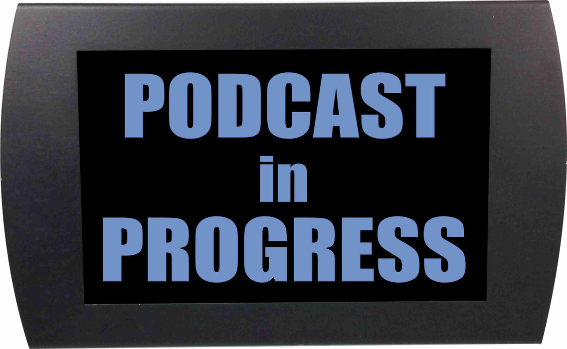 "AMERICAN RECORDER - ""PODCAST IN PROGRESS"" LED Lighted Sign"