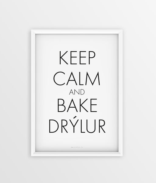 Keep Calm - Bake Drýlur