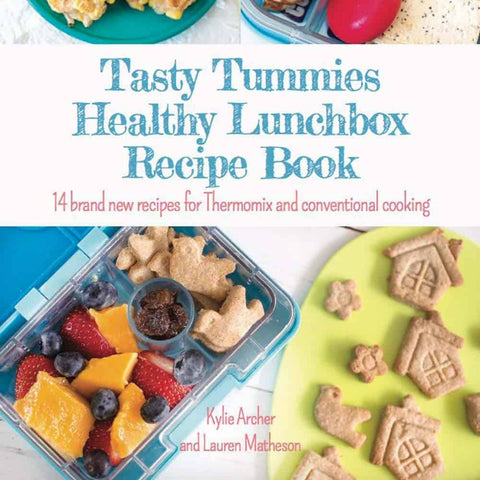 Tasty Tummies Healthy Lunchbox Recipe Book