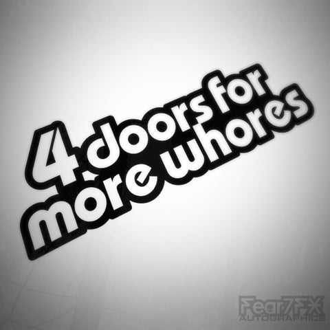 4 Doors For More Whores JDM Euro Funny Vinyl Decal Sticker