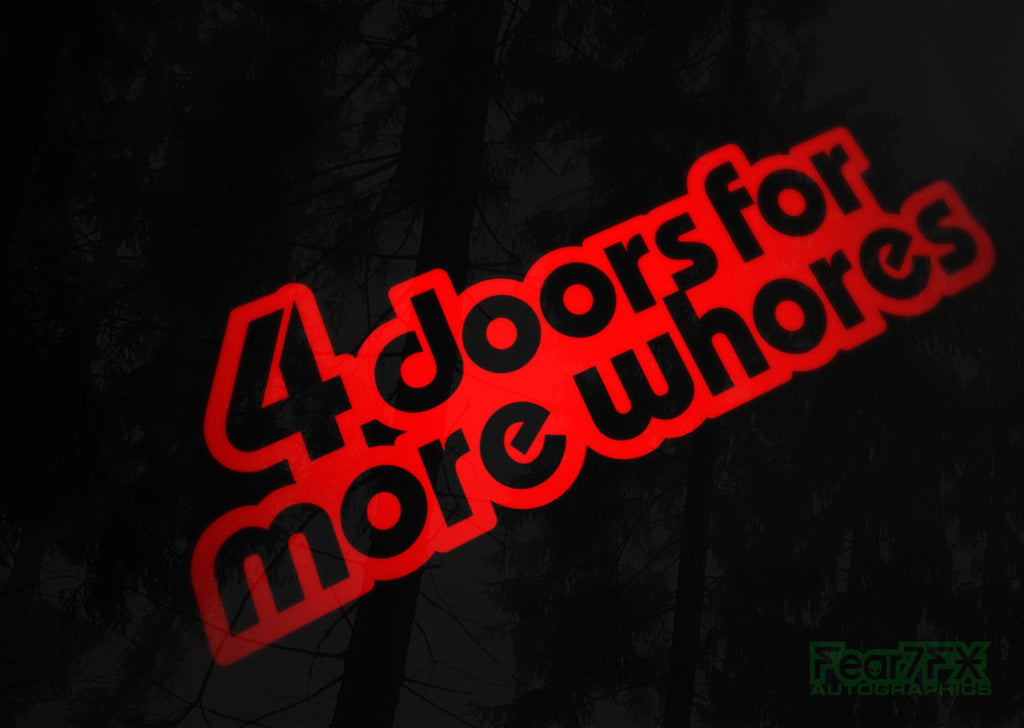 4 Doors For More Whores JDM Car Vinyl Decal Sticker
