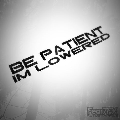 Be Patient Im Lowered Funny Euro Decal Sticker