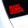 Boldly Going Nowhere Funny JDM Car Vinyl Decal Sticker