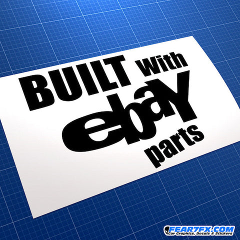Built With eBay Parts Funny JDM Car Vinyl Decal Sticker