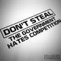 Dont Steal The Gov. Hates Comp. Funny Euro Decal Sticker