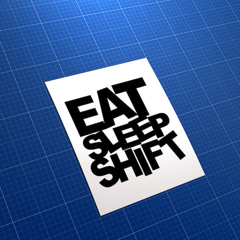 Eat Sleep Shift Drift Car JDM Car Vinyl Decal Sticker