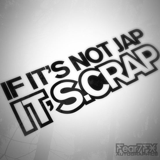 If Its Not JAP Its Scrap Funny Euro Decal Sticker