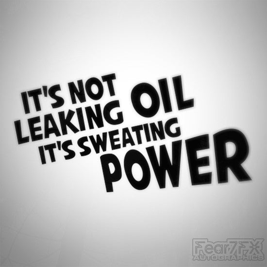 If Its Not Leaking Oil Its Sweating Power Funny Euro Decal Sticker