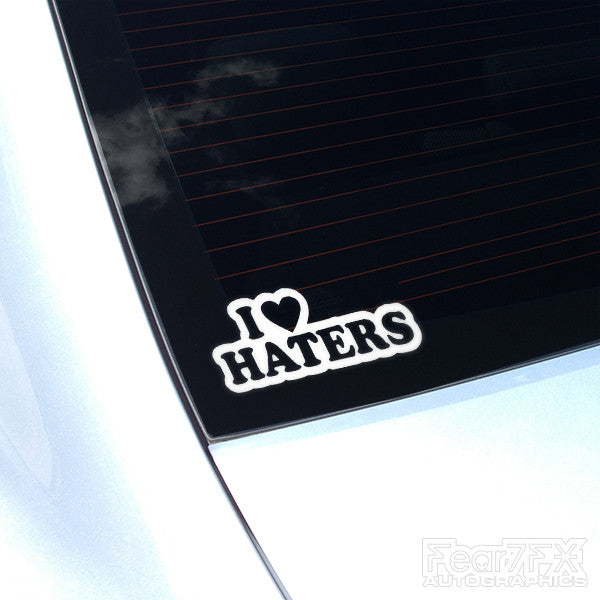 I Love Haters Funny JDM Euro Decal Sticker