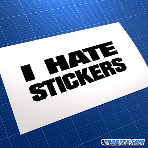 I Hate Stickers JDM Car Vinyl Decal Sticker