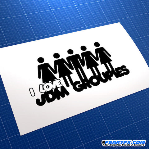 I Love JDM Groupies Car Vinyl Decal Sticker
