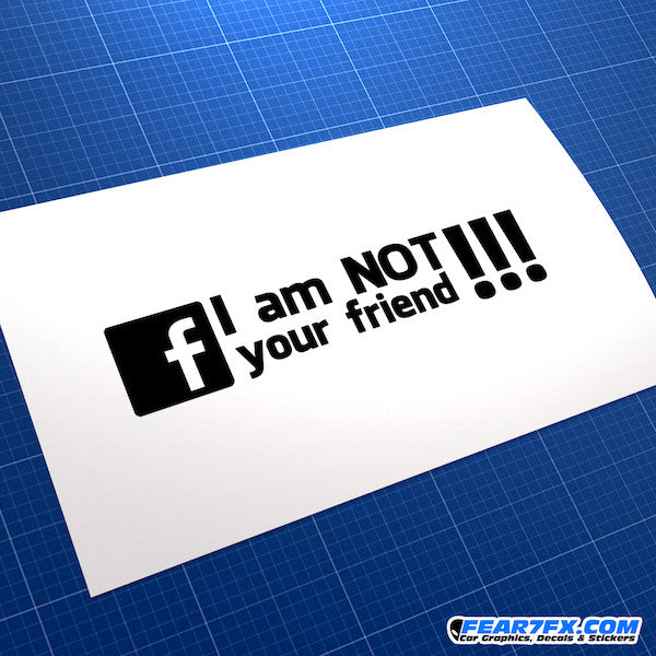 I'm Not Your Friend Funny JDM Car Vinyl Decal Sticker