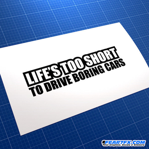 Life Too Short To Drive Boring Cars Car Vinyl Decal Sticker