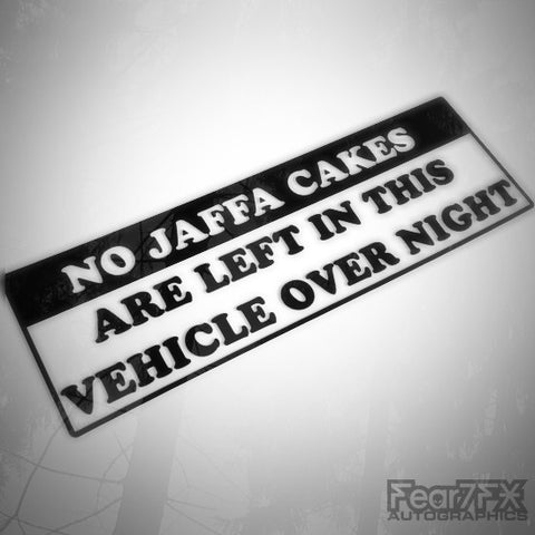 No Jaffa Cakes (Tools) Left In This Vehicle Decal Sticker V1