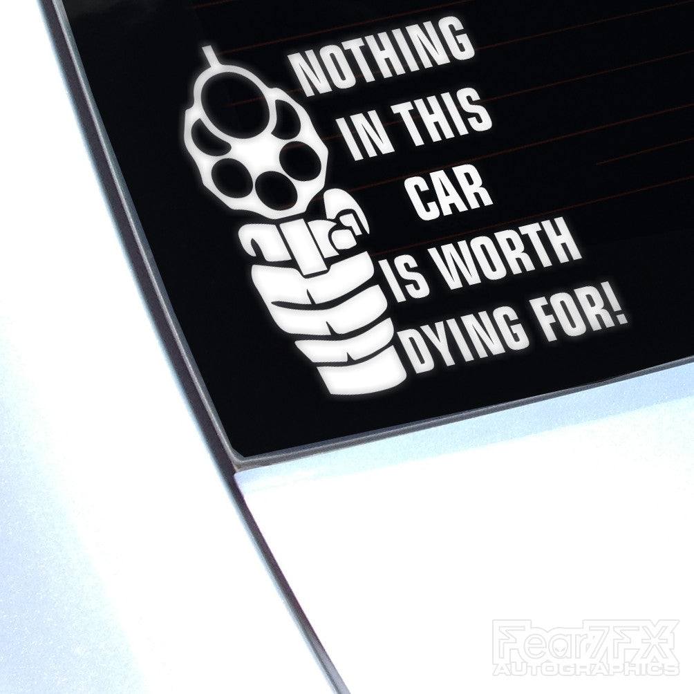 Nothing In This Car Worth Dying For Funny Euro Decal Sticker
