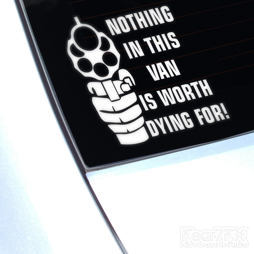Nothing In This Van Worth Dying For Funny Euro Decal Sticker