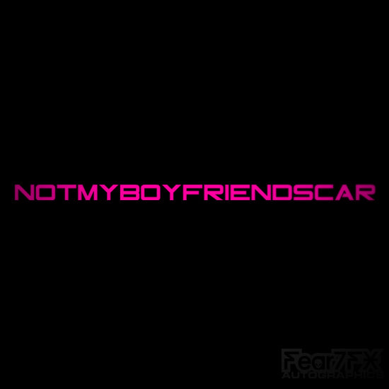 Not My Boyfriends Car JDM Car Vinyl Decal Sticker