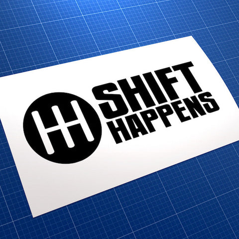 Shift Happens Drift JDM Car Vinyl Decal Sticker