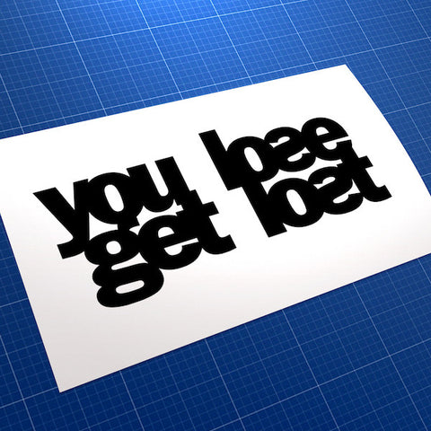 You Lose Get Lost Race Drift JDM Car Vinyl Decal Sticker
