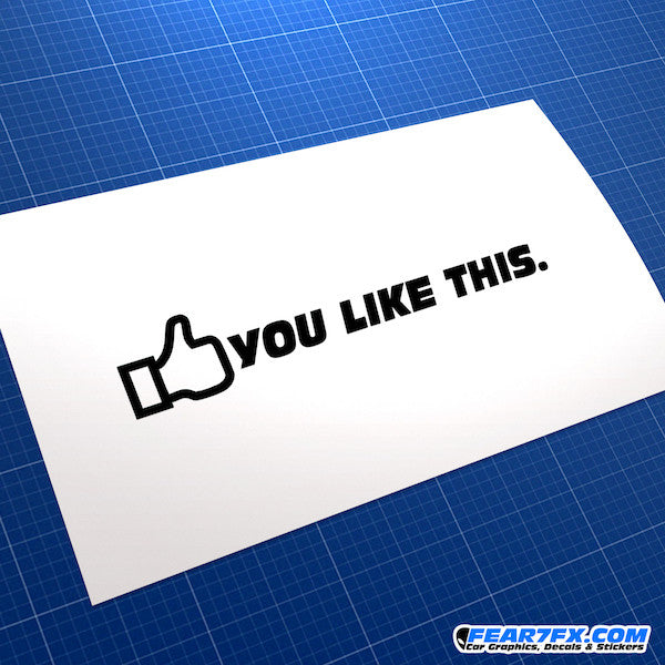 You Like This JDM Car Vinyl Decal Sticker