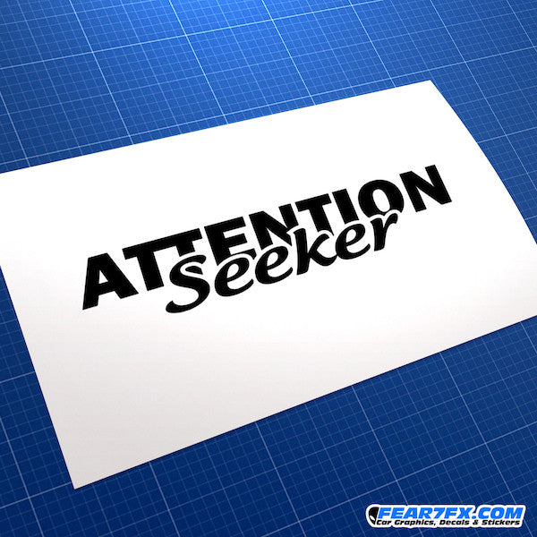 Attention Seeker Funny JDM Car Vinyl Decal Sticker