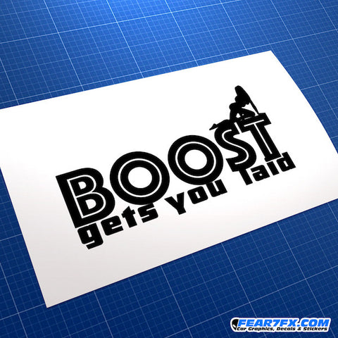 Boost Gets You Laid JDM Car Vinyl Decal Sticker