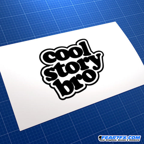 Cool Story Bro JDM Car Vinyl Decal Sticker