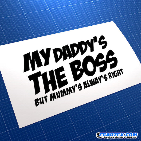 Daddy's The Boss But Mummy's Always Right Funny JDM Car Vinyl Decal Sticker