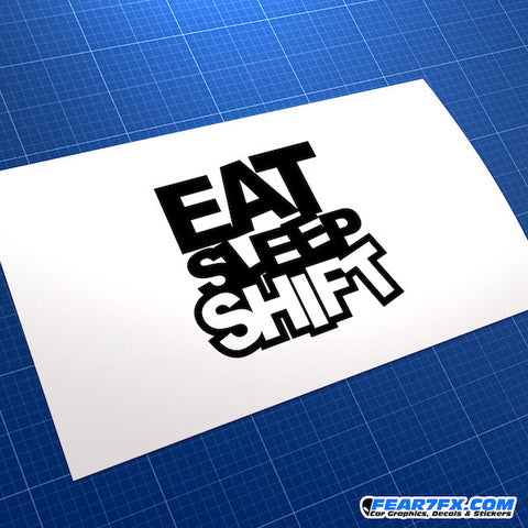 Eat Sleep Shift Drift Car JDM Car Vinyl Decal Sticker V2