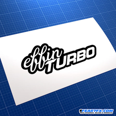 Effin Turbo JDM Car Vinyl Decal Sticker