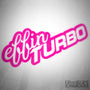Effin Turbo JDM Euro Decal Sticker V2